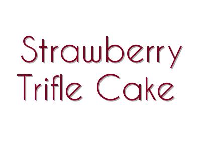 Strawberry Trifle Cake