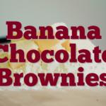 Banana Chocolate Brownies