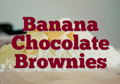 Banana Chocolate Brownies