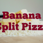 Banana Split Pizza