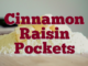 Cinnamon Raisin Pockets