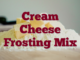 Cream Cheese Frosting Mix
