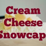 Cream Cheese Snowcaps