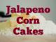 Jalapeno Corn Cakes