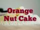 Orange Nut Cake