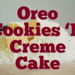 Oreo Cookies 'N Creme Cake