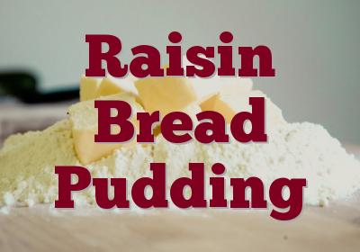 Raisin Bread Pudding