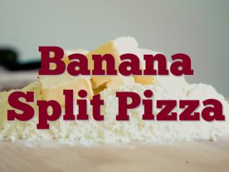 Banana Split Pizza