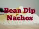 Bean Dip Nachos