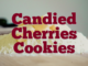 Candied Cherries Cookies