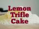 Lemon Trifle Cake
