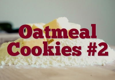 Oatmeal Cookies #2