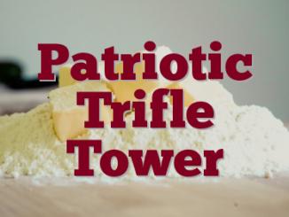 Patriotic Trifle Tower